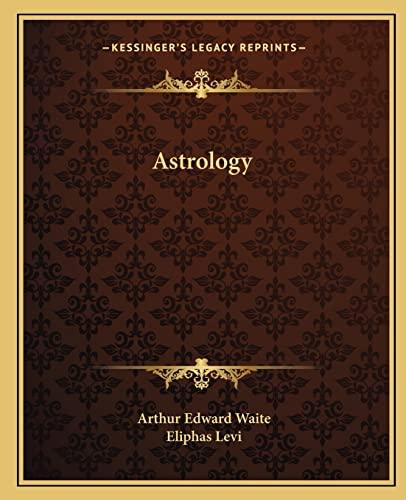 9781162839325: Astrology