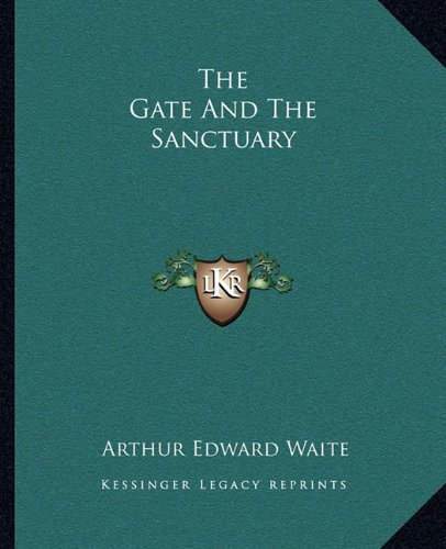 9781162840284: The Gate And The Sanctuary