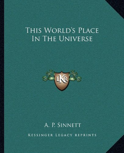 9781162840529: This World's Place In The Universe