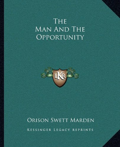 9781162843230: The Man And The Opportunity
