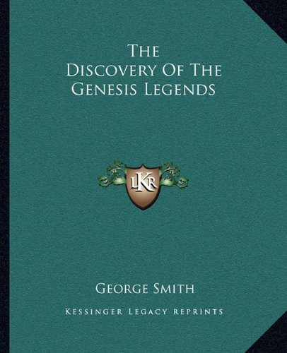 9781162843711: The Discovery Of The Genesis Legends