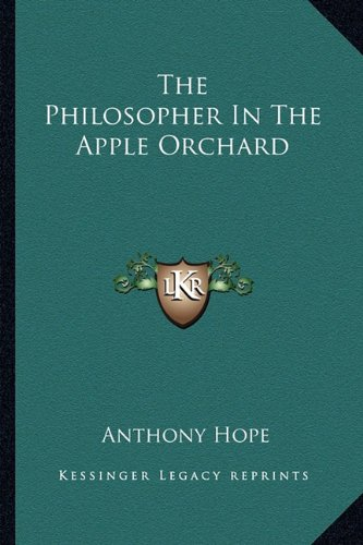9781162845432: The Philosopher In The Apple Orchard