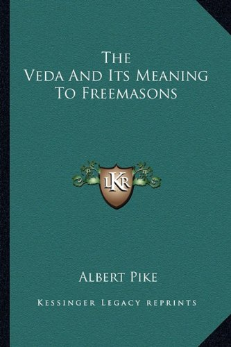 9781162846170: The Veda And Its Meaning To Freemasons