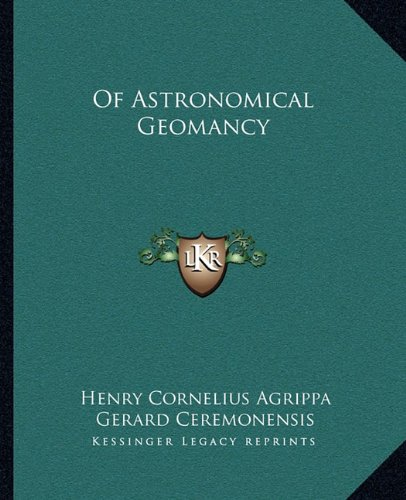 9781162846200: Of Astronomical Geomancy
