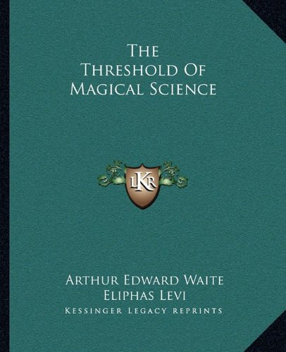 9781162846651: The Threshold Of Magical Science