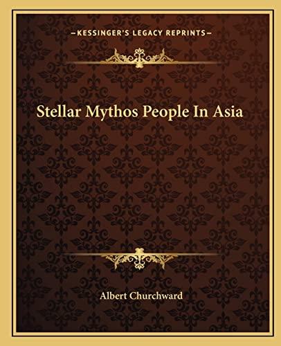 9781162846866: Stellar Mythos People In Asia