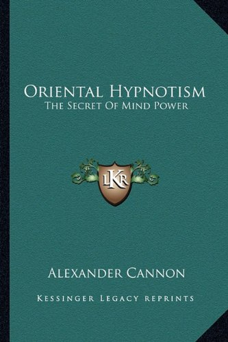 9781162849300: Oriental Hypnotism: The Secret of Mind Power