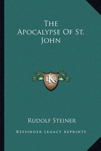 9781162849836: The Apocalypse of St. John