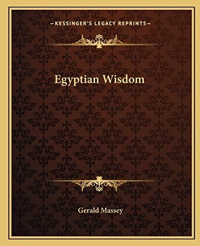 9781162849881: Egyptian Wisdom
