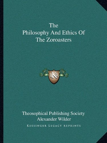 9781162850481: The Philosophy And Ethics Of The Zoroasters