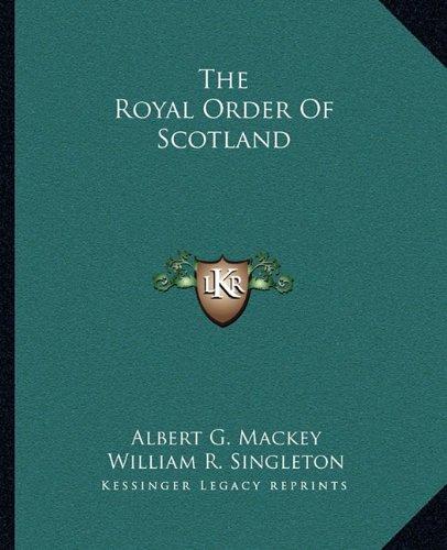 9781162850979: The Royal Order Of Scotland