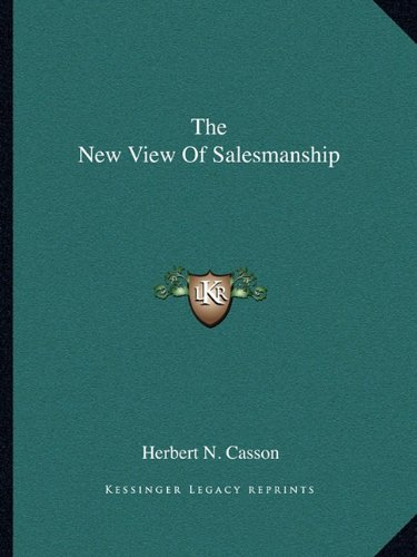 9781162851723: The New View Of Salesmanship