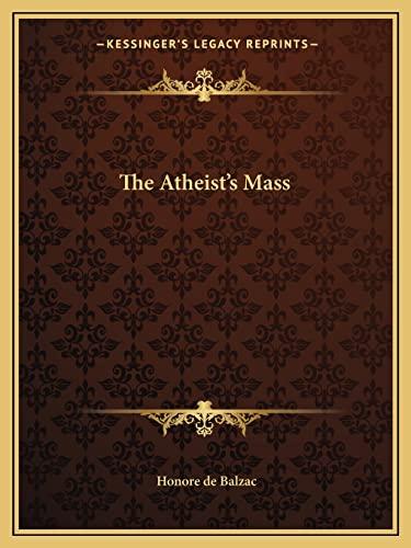 9781162851730: The Atheist's Mass