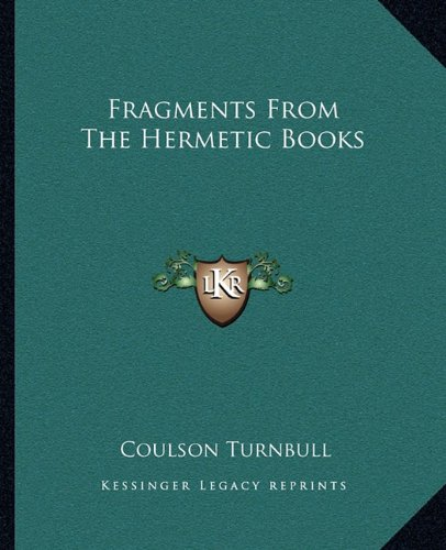 9781162854175: Fragments From The Hermetic Books