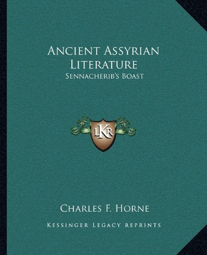 9781162854601: Ancient Assyrian Literature: Sennacherib's Boast