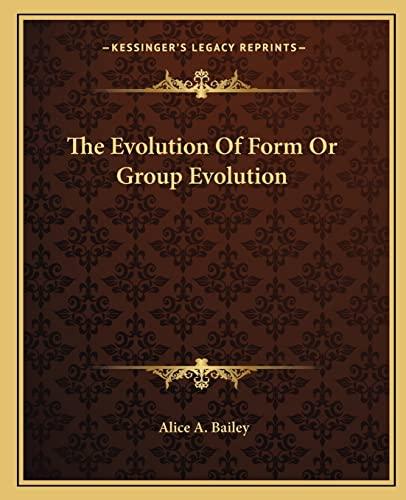9781162854625: The Evolution Of Form Or Group Evolution