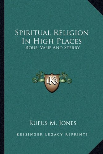 Spiritual Religion In High Places: Rous, Vane And Sterry (1162854995) by Rufus M. Jones