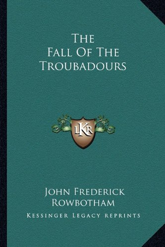 9781162855639: The Fall Of The Troubadours