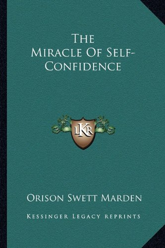 9781162856315: The Miracle Of Self-Confidence