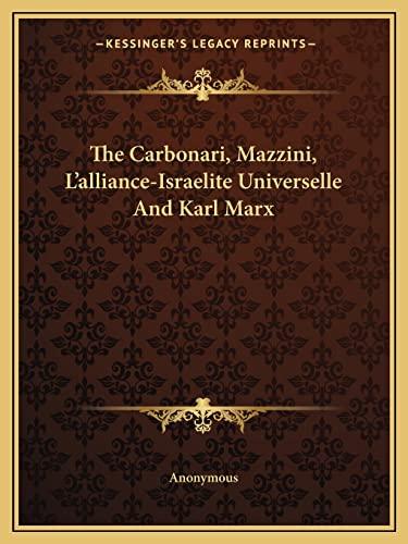 9781162857275: The Carbonari, Mazzini, L'alliance-Israelite Universelle And Karl Marx