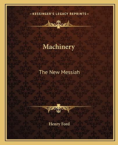 9781162857664: Machinery: The New Messiah