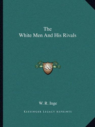 9781162857794: The White Men And His Rivals