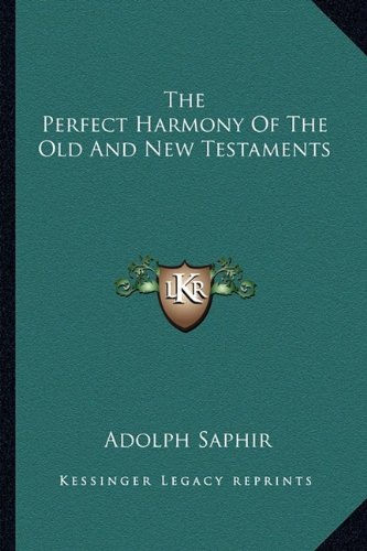 The Perfect Harmony of the Old and: Saphir, Adolph