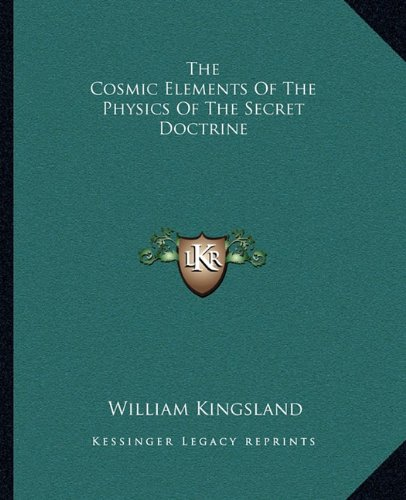 9781162858944: The Cosmic Elements of the Physics of the Secret Doctrine