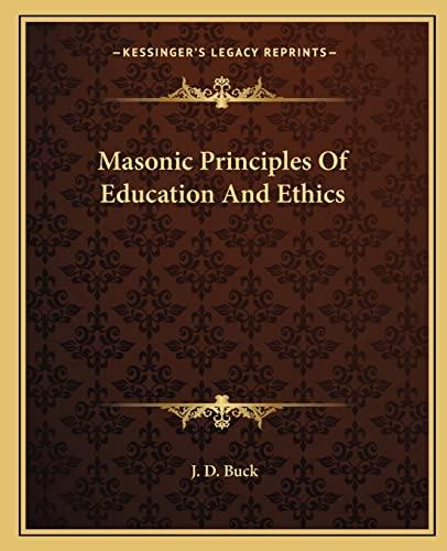 9781162858982: Masonic Principles Of Education And Ethics