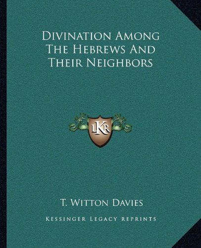 9781162859170: Divination Among The Hebrews And Their Neighbors