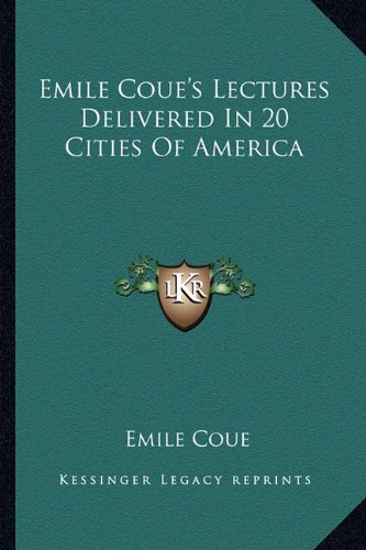 9781162860008: Emile Coue's Lectures Delivered In 20 Cities Of America
