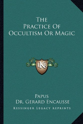 9781162861340: The Practice of Occultism or Magic