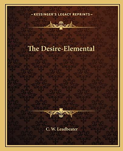 9781162861395: The Desire-Elemental