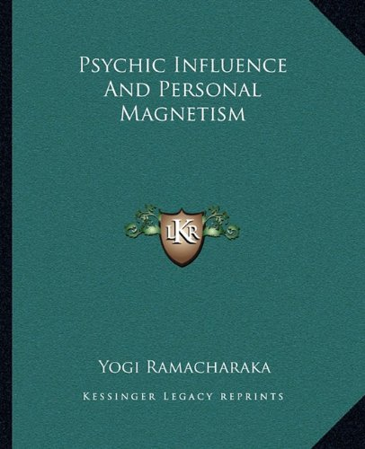 9781162861494: Psychic Influence And Personal Magnetism