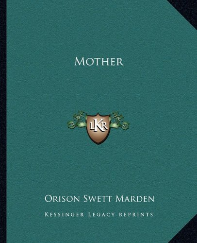 Mother (9781162861586) by Orison Swett Marden