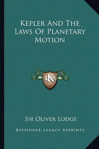 9781162862163: Kepler And The Laws Of Planetary Motion