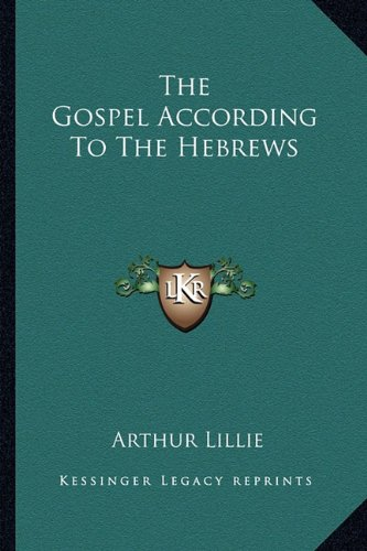 9781162862330: The Gospel According To The Hebrews