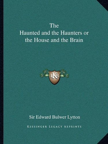 9781162863849: The Haunted and the Haunters or the House and the Brain