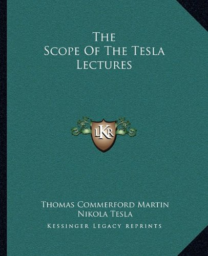 9781162864952: The Scope Of The Tesla Lectures