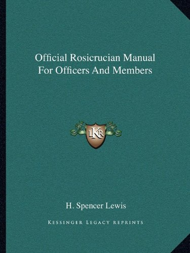 Official Rosicrucian Manual For Officers And Members