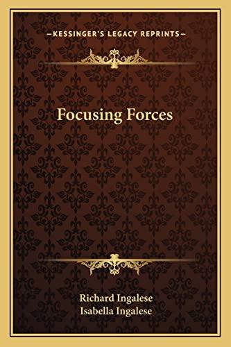 9781162865973: Focusing Forces