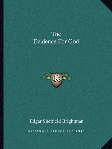 The Evidence For God: Brightman, Edgar Sheffield