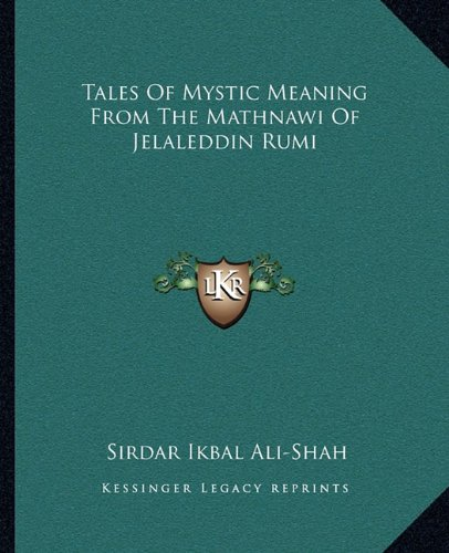 9781162867953: Tales Of Mystic Meaning From The Mathnawi Of Jelaleddin Rumi