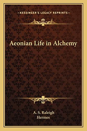 9781162868684: Aeonian Life in Alchemy