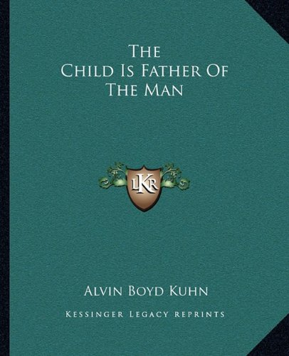 9781162868844: The Child Is Father Of The Man