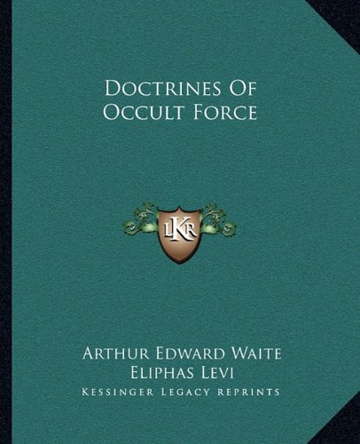 9781162869070: Doctrines Of Occult Force