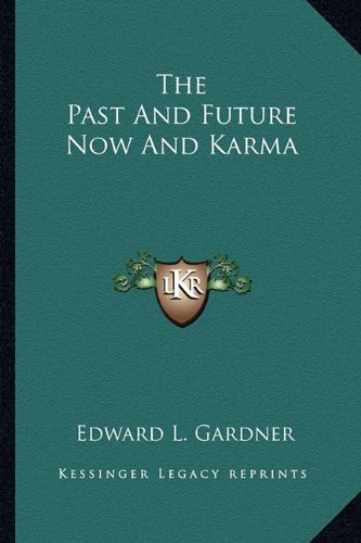9781162872131: The Past and Future Now and Karma
