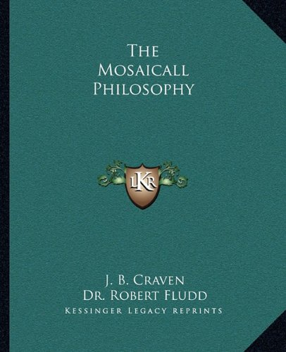 9781162872681: The Mosaicall Philosophy