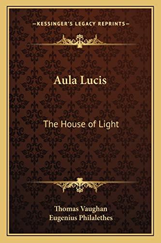 9781162872711: Aula Lucis: The House of Light