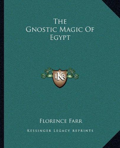 9781162873046: The Gnostic Magic Of Egypt